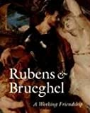 img - for Rubens and Brueghel: A Working Friendship (Getty Trust Publications: J. Paul Getty Museum) by Anne Woollett (2006-09-18) book / textbook / text book