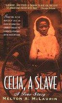 Celia, a Slave: A True Story