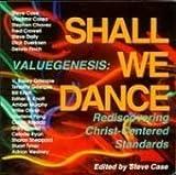 Valuegenesis: Shall We Dance, Rediscovering Christ-Centered Standards (Project Affirmation, Volume 4)