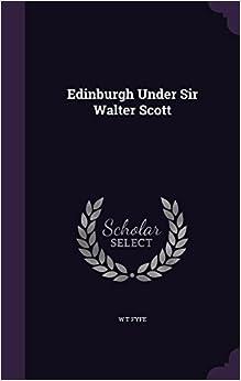 Edinburgh Under Sir Walter Scott