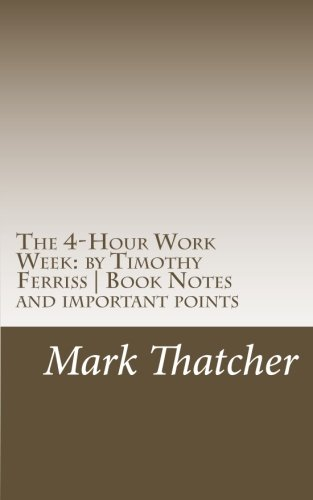 The 4-Hour Work Week: by Timothy Ferriss  Book Notes and important points Text fb2 ebook