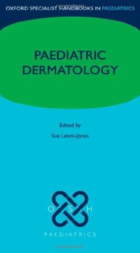 Paediatric Dermatology (Oxford Specialist Handbooks in Paediatrics)