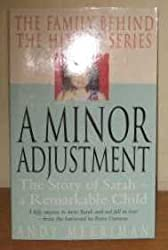 A Minor Adjustment: The Story of Sarah - A Remarkable Child
