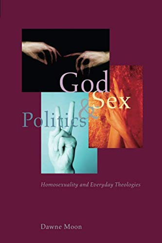 God, Sex, and Politics: Homosexuality and Everyday Theologies