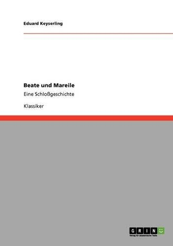 Beate und Mareile: Eine Schloßgeschichte