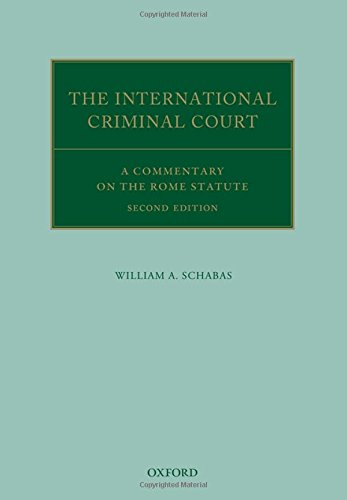 The International Criminal Court: A Commentary On The Rome Statute (Oxford Commentaries On International Law)