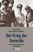 Der Krieg der Generäle: Hitler als Werkzeug der Wehrmacht