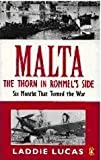 Front cover for the book Malta: The Thorn in Rommel's Side - Six Months That Turned the War by Laddie Lucas