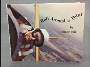 Book Roll Around a Point: Aerobatics by Duane Cole (1979-06-08)