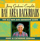 Jerry Graham's Complete Bay Area Backroads, Jerry Graham and Catherine Graham, 0062732382