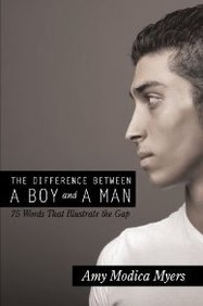 The Difference Between a Boy and a Man 75 Words That Illustrate the Gap pdf