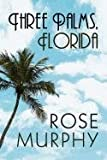 Three Palms, Florida, Rose Murphy, 1448977584
