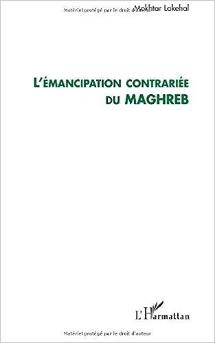 Lire en ligne L'émancipation contrariée du Maghreb pdf ebook