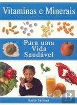 Vitaminas e Minerais - Para uma Vida Saudável (Portuguese Edition): Karen Sullivan: 9783829068406: Amazon.com: Books