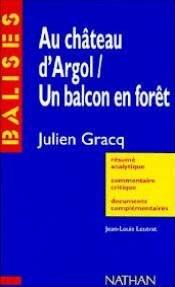 Au château d'argol / Un balcon en forêt de Julien Gracq par Jean-Louis Leutrat