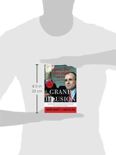 Grand Illusion The Untold Story Of Rudy Giuliani And 911 Wayne