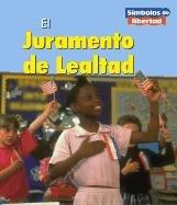 El Juramento De Lealtad/ The Pledge of Allegiance (Simbolos De Libertad / Symbols of Freedom) (Spanish - And Francis Lola