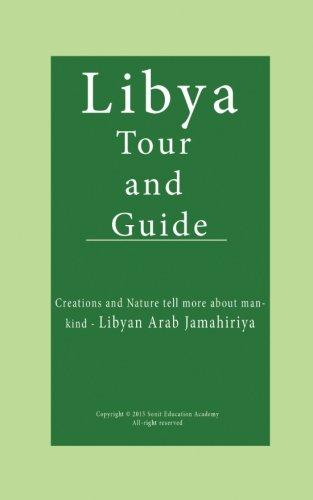 Libya Tour and Guide: Creations and Nature tell more about mankind - Libyan Arab Jamahiriya