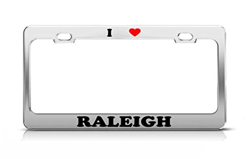 I HEART RALEIGH Boy Girl Name Love Metal Auto License Plate Frame Tag Holder
