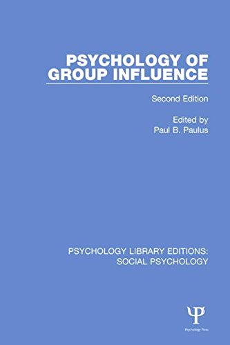 Psychology of Group Influence: Second Edition (Psychology Library Editions: Social Psychology) (Volume 22)