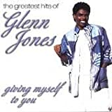 The Greatest Hits of Glenn Jones: Giving Myself to You