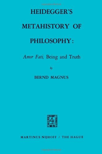 Download Heidegger's Metahistory of Philosophy: Amor Fati, Being and Truth Pdf