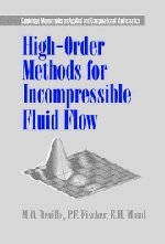 High-Order Methods for Incompressible Fluid Flow (Cambridge Monographs on Applied and Computational Mathematics) (High Order Methods For Incompressible Fluid Flow)