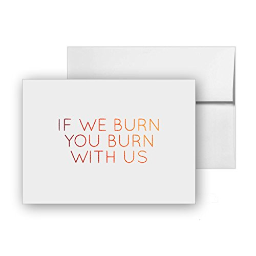 If We Burn You Burn With Us -