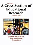 A Cross Section of Educational Research: Journal Articles for Discussion and Evaluation, , 1884585981