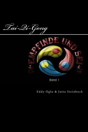 Empfinde und Sei: Stilles Qi Gong Elementares Tai Chi