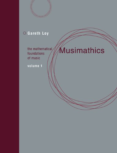 Math Music - Musimathics: The Mathematical Foundations of Music (MIT Press) (Volume 1)
