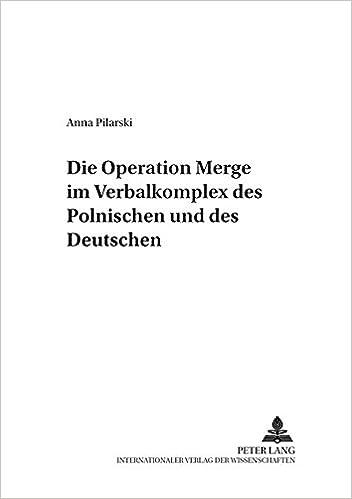 Book Die Operation Merge Im Verbalkomplex Des Polnischen Und Des Deutschen (Danziger Beitrage Zur Germanistik, )