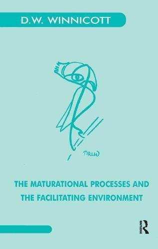 The Maturational Processes and the Facilitating Environment: Studies in the Theory of Emotional Development (Maresfield Library)