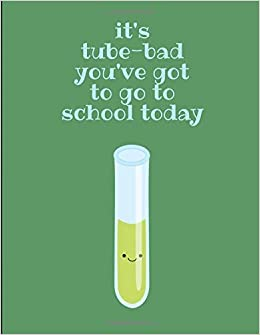 It's Tube-Bad You've Got To Go To School Today: Kawaii Chemistry Lab