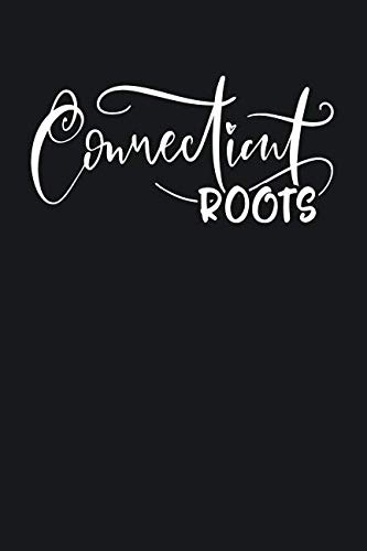 Connecticut Roots: State of Connecticut College Ruled 6'x9' 120 Page Lined Notebook