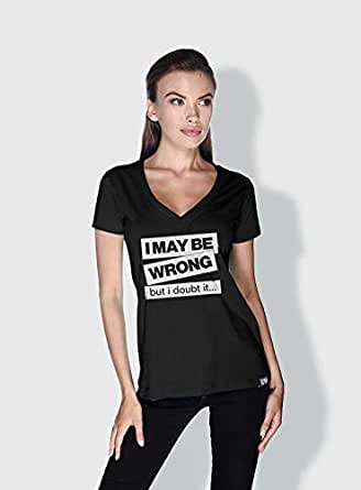 Creo I Maybe Wrong Funny T-Shirts For Women - Xl, Black