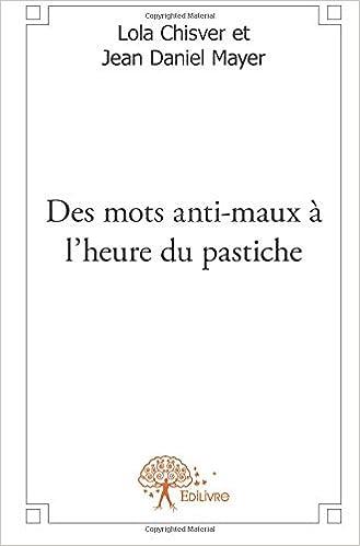 Des Mots Anti Maux à Lheure Du Pastiche French Edition