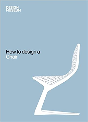 Design Museum How to Design a Chair: Amazon co uk: Design