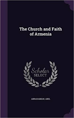 The Church and Faith of Armenia