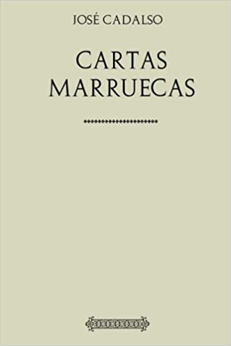 Colección Jose Cadalso. Cartas Marruecas (Spanish Edition ...
