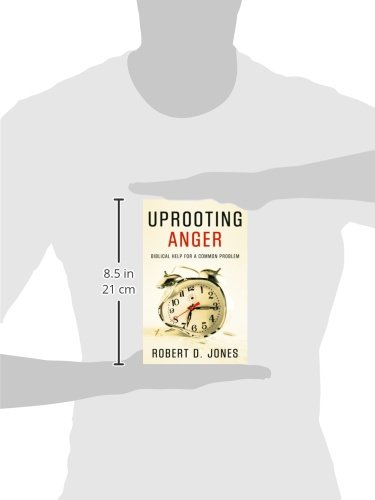 Uprooting Anger: Biblical Help for a Common Problem: Robert D ...