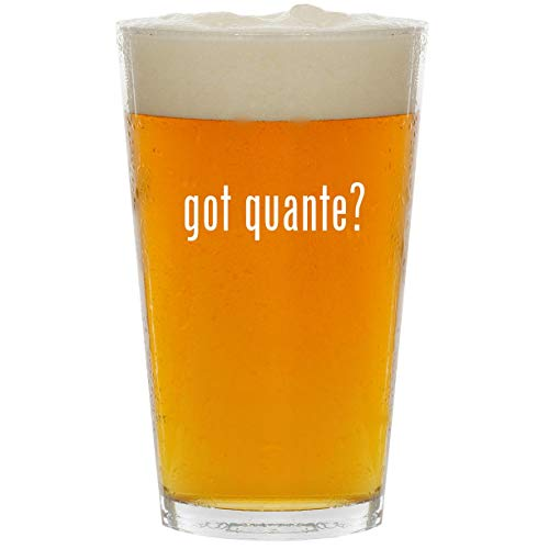 got quante? - Glass 16oz Beer Pint