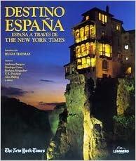 destino espana destiny spain espana a travez de the new york times spanish edition