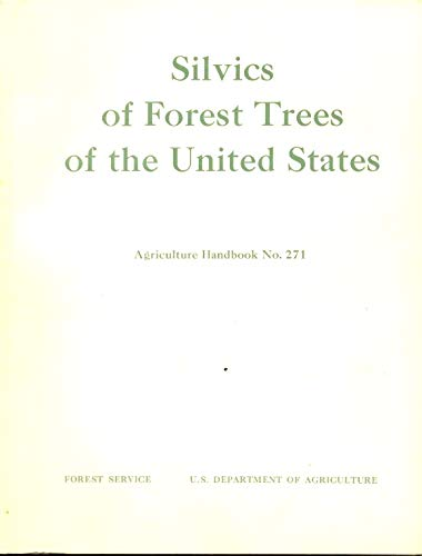 Silvics Of Forest Trees Of The United States: Agriculture Handbook No. 271