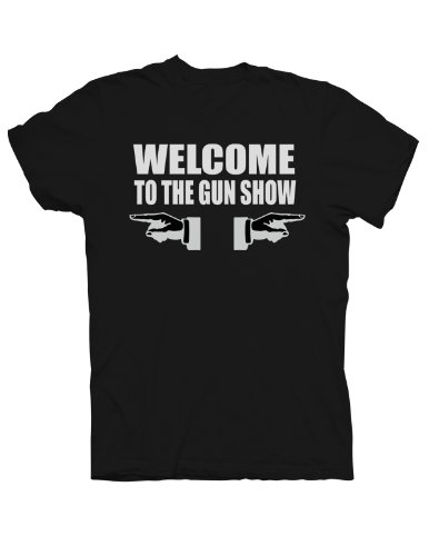 Welcome To The Gun Show T-shirt - X-Large - Black
