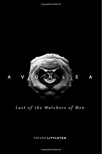 Download Avonlea: Last of the Watchers of Men (Avonlea Saga) (Volume 1) PDF