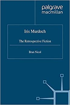 Book Iris Murdoch: The Retrospective Fiction