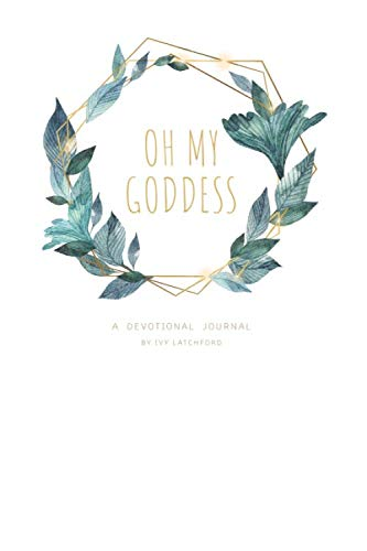 Oh My Goddess: Your Devotional Journal