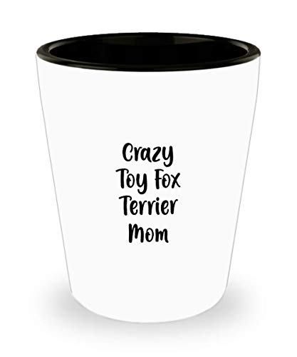 Crazy Toy Fox Terrier Mom Shot Glass Gift for Dog Lover