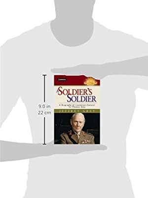A Soldiers Soldier: A Biography of Lieutenant General Sir Thomas Daly
